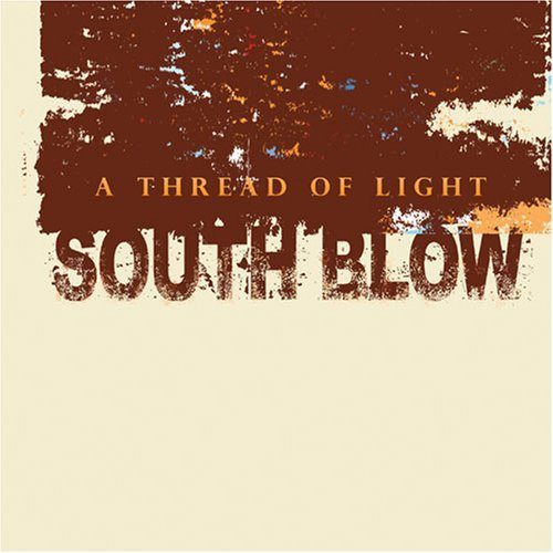SOUTH BLOW A THREAD OF LIGHT