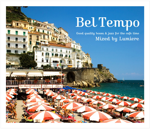 オムニバス Bel Tempo ~good quality bossa&jazz for the cafe time~ Mixed by Lumiere