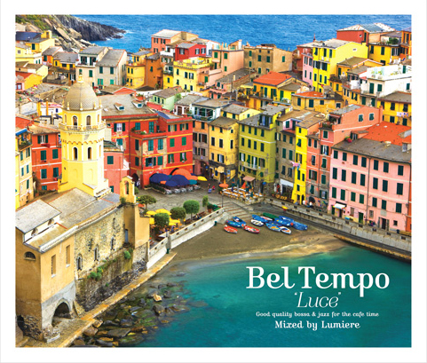 オムニバス Bel Tempo Luce ~good quality bossa&jazz for the cafe time~Mixed by Lumiere