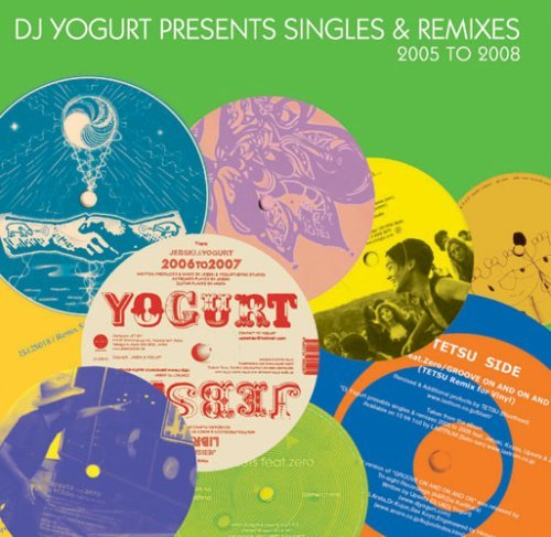 DJ Yogurt DJ Yogurt Presents・・・Singles&Remixes 2005 To 2008 (Feat.Jebski,Koyas,Upsets And Zero)