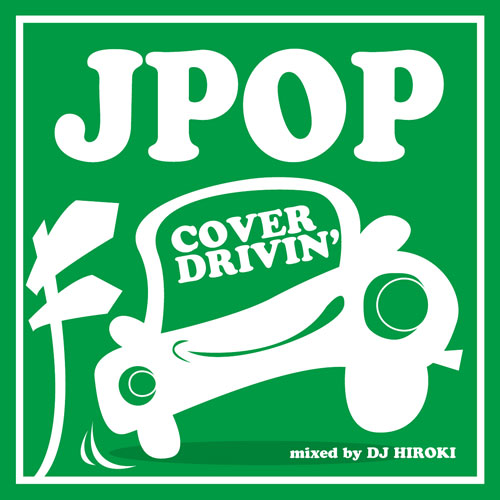 WESTLAND J-POP COVER DRIVIN' mixed by DJ HIROKI