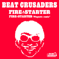 BEAT CRUSADERS FIRESTARTER