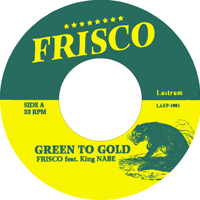 FRISCO GREEN TO GOLD feat KING NABE