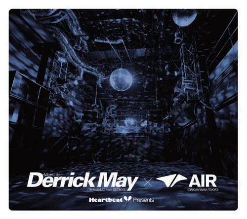 Derrick May Heart Beat Presents Mixed By Derrick May(TRANSMAT from DETROIT)×Air(DAIKANYAMA TOKYO)