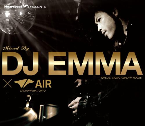 DJ EMMA Heartbeat Presents Mixed By DJ EMMA(NITELIST MUSIC/MALAWI ROCKS)×AIR(DAIKANYAMA TOKYO)