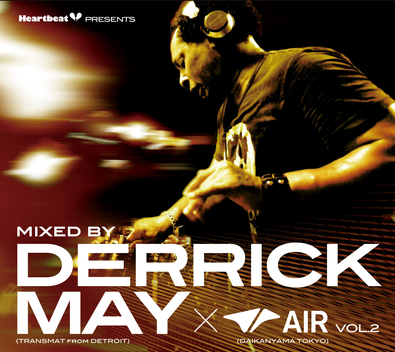Derrick May Heartbeat Presents Mixed By Derrick May(TRANSMAT from DETROIT)×AIR(DAIKANYAMA TOKYO) Vol.2