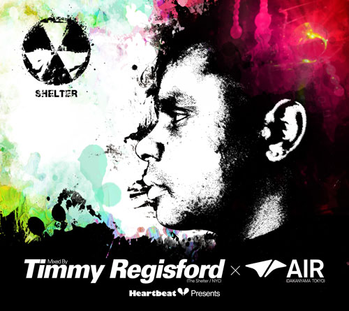 Timmy Regisford Heartbeat Presents Mixed By Timmy Regisford(The Shelter/NYC)×AIR(DAIKANYAMA/TOKYO)