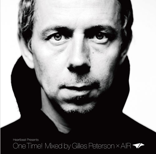 Gilles Peterson Heartbeat Presents One Time! Mixed by Gilles Peterson × AIR