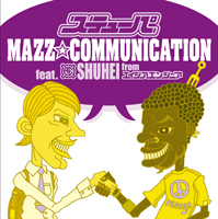ステューパ MAZZ ★ COMMUNICATION