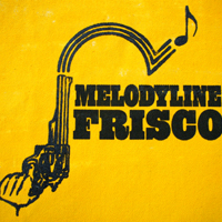 FRISCO MELODYLINE