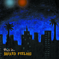 this ic MIXED FEELING