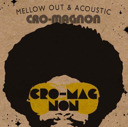 cro-magnon Mellow out & Acoustic
