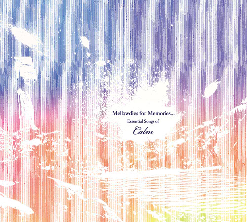 CALM Mellowdies for Memories…Essential Songs of Calm
