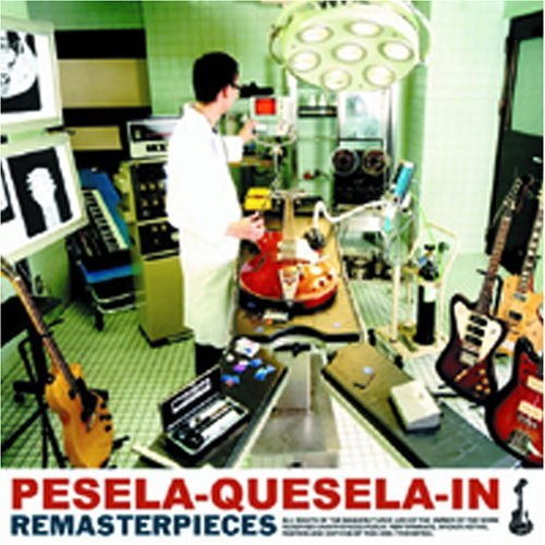 PESELA-QUESELA-IN REMASTERPIECES