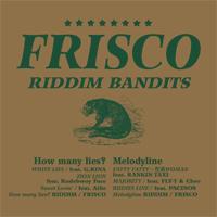 FRISCO RIDDIM BANDITS