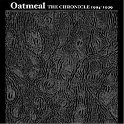 Oatmeal THE CHRONICLE 1994-1999