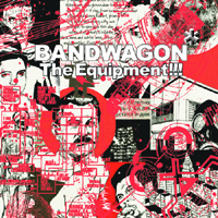 BANDWAGON The Equipment!!!