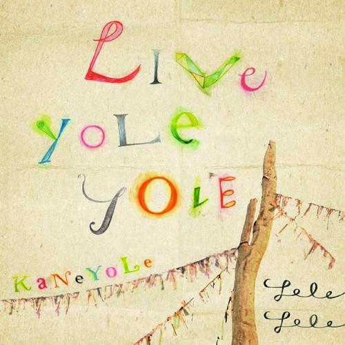 YoLeYoLe LiveYoLeYoLe KaNeYoLe