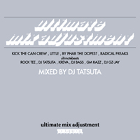 KICK THE CAN CREW ULTIMATE MIX ADJUSTMENT mix by DJ TATSUTA / V.A. (TAPE)