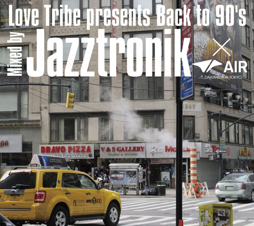 Jazztronik_Love Trive Presents Back To 90′s Mixed By Jazztronik×AIR