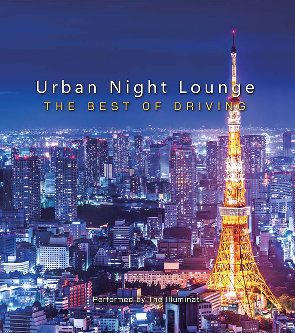 Urban Night Lounge Presents -THE BEST OF DRIVING- Performed by The Illuminati