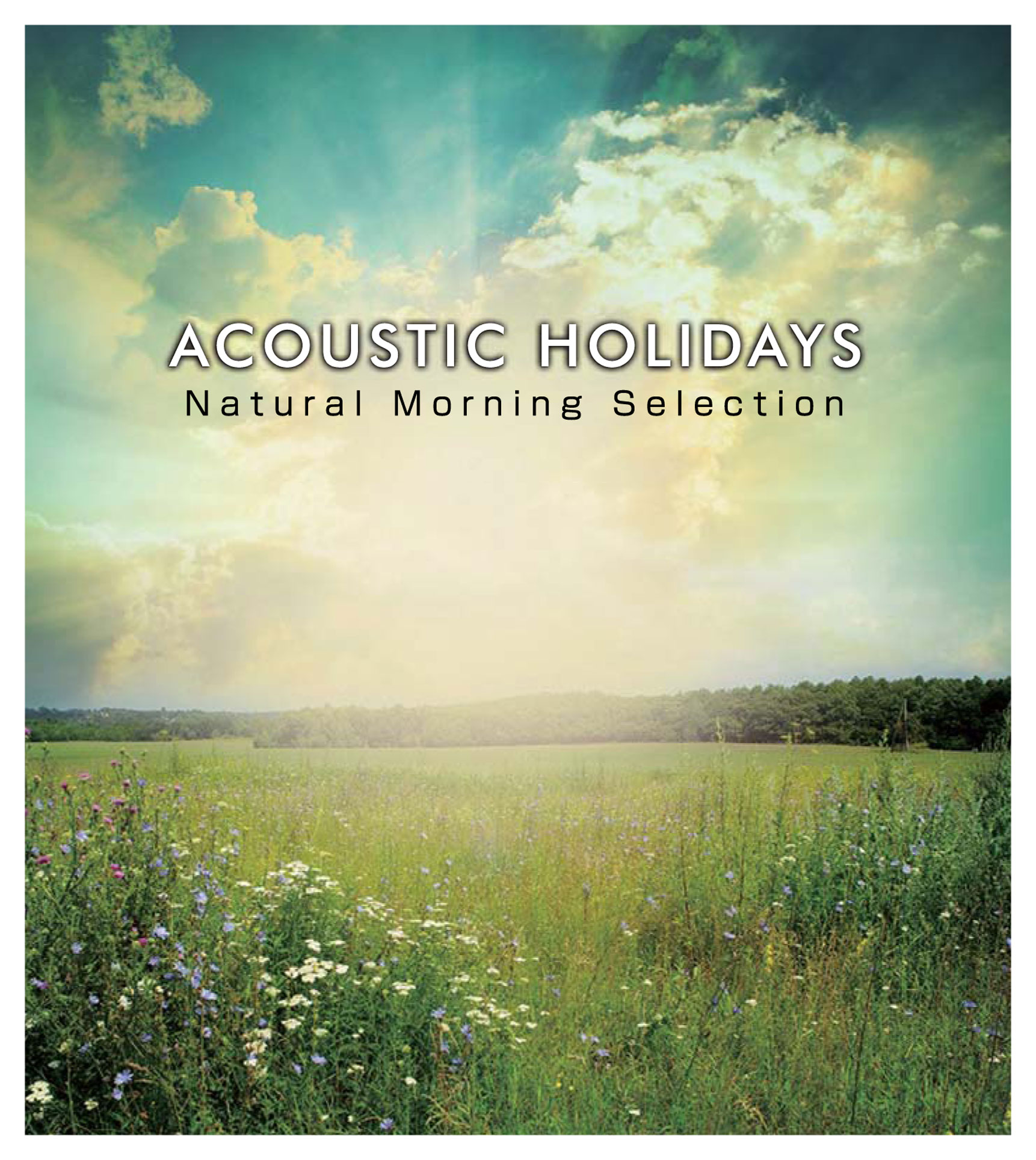 ACOUSTIC HOLIDAYS -Natural Morning Selection-