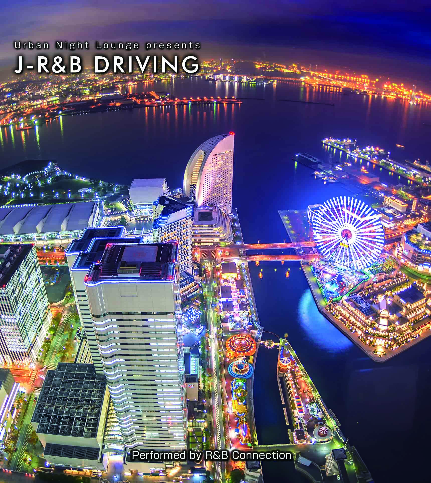 Urban Night Lounge presents J-R&B DRIVING