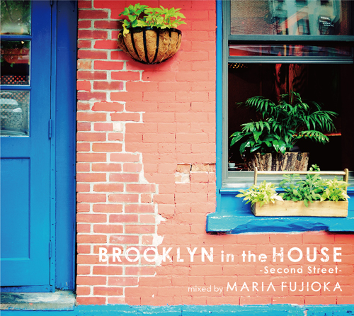 BROOKLYN in the HOUSE -Second Street- mixed by MARIA FUJIOKA