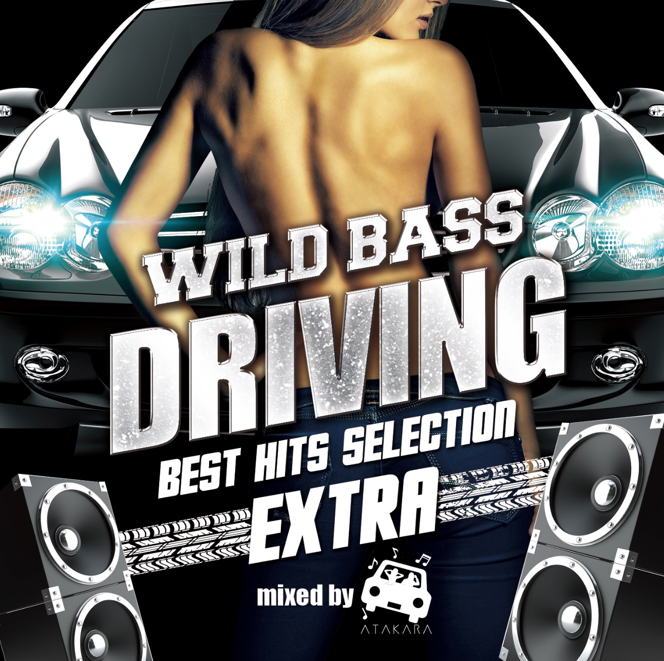 WILD BASS DRIVING -BEST HITS SELECTION EXTRA- mixed by ATAKARA