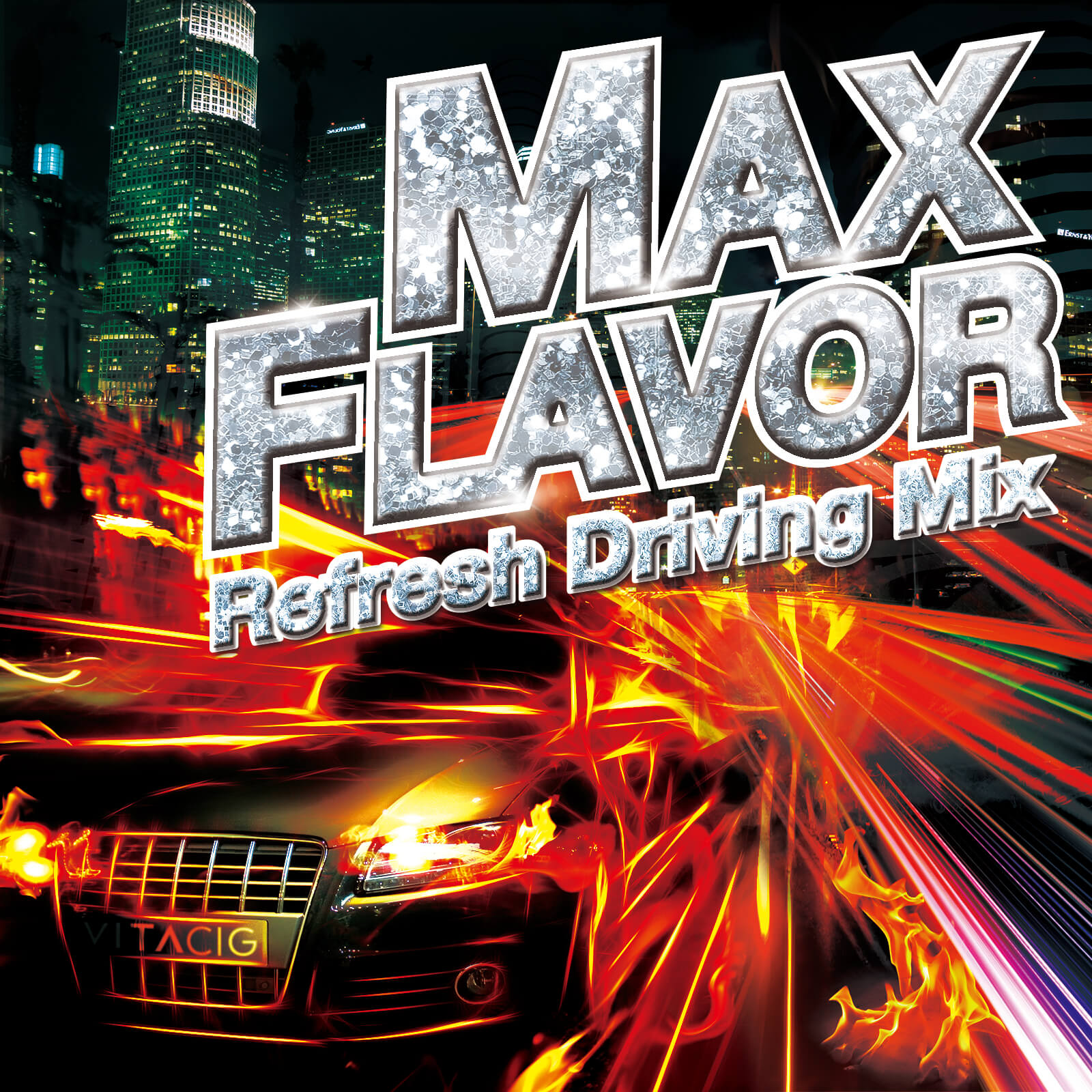MAX FLAVOR -Refresh Driving Mix