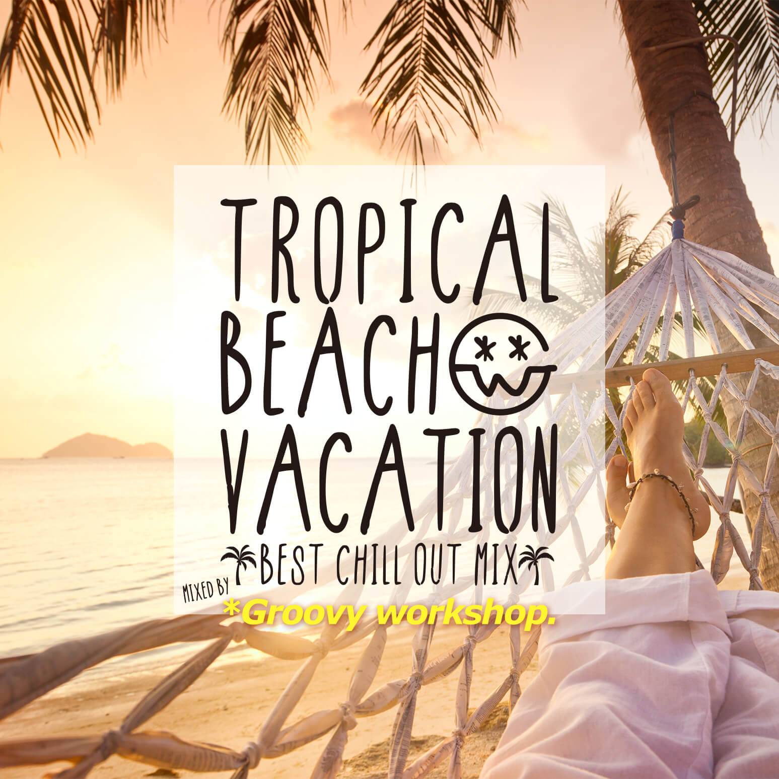 TROPICAL BEACH VACATION-Best Chill Out Mix-mixed by Groovy workshop