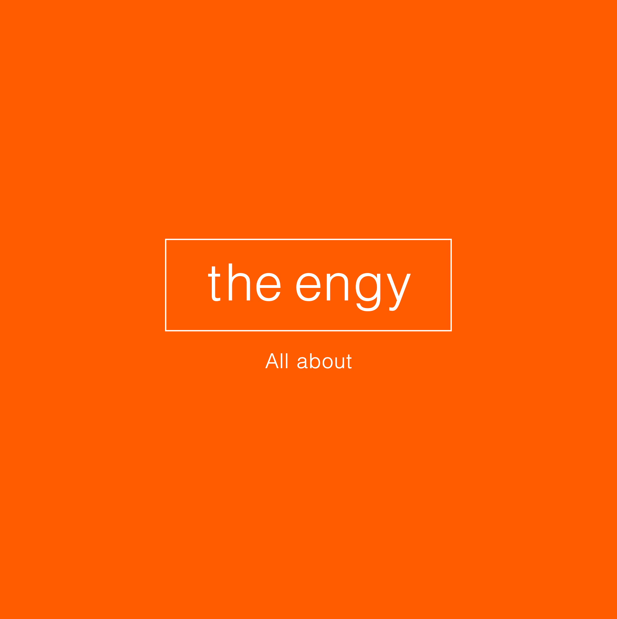 the engy_All about